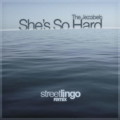 The Jezabels - She's So Hard (Street Lingo Remix)