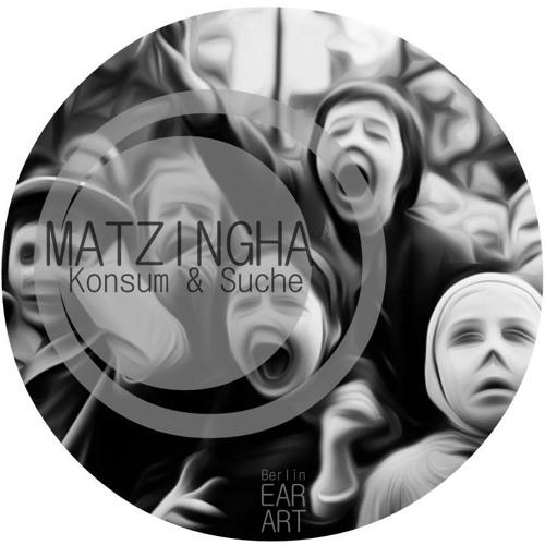 MATZINGHA - Konsum und Suche (DJ-Set)