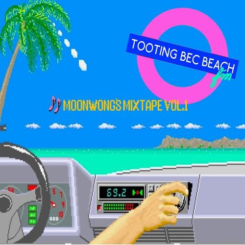 Moonwong's Mixtape Vol. 1 - Tooting Bec Beach F.M
