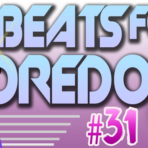 Beats For Boredom EP. 31