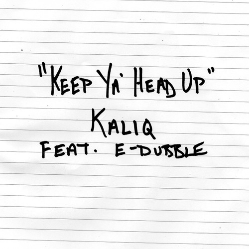 Kaliq feat e-dubble - Keep Ya Head Up