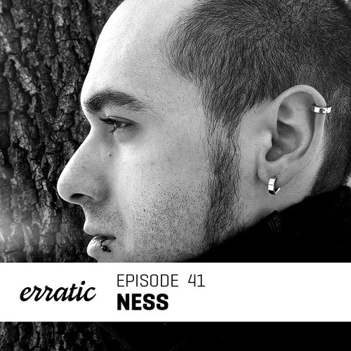 Erratic Podcast 41 | Ness