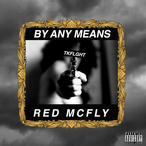 RED MCFLY - BY ANY MEANS (PROD. BY RED MCFLY)