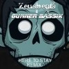 Zeusbeats & Gunner Bassik- Here to Stay-remix-Free Download