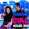 Daimond Girl (House Mix) - DJ Rizwan