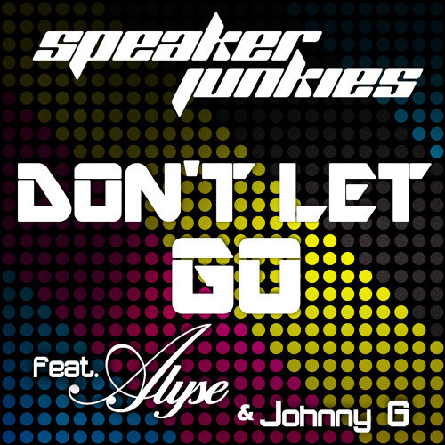 Don't Let Go (feat. Alyse & Johnny G)