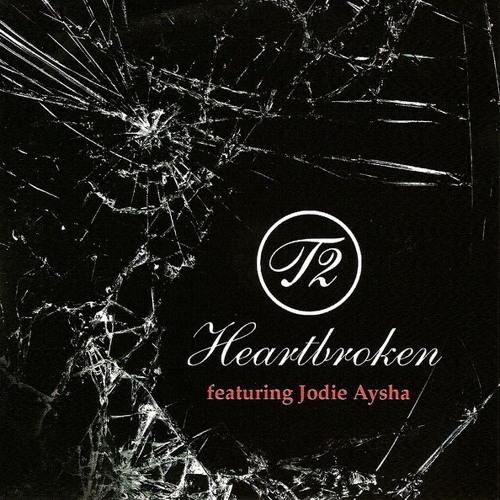 T2 Ft Jodie Aaysha - Heartbroken