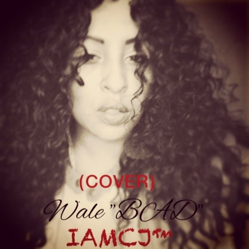 """WALE """"BAD"""" (COVER)  #IAMCJ (I Do not own the rights to this song)"""
