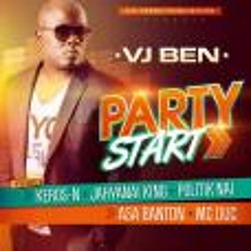INEDiT: VJ Ben Ft. Keros-N, Jahyanai King, Politik Nai, Mc Duc & Asa Banton - Party Start (CD)