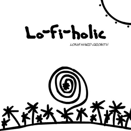 Lo-fi-holic - Long Hard Growth (launch demo)