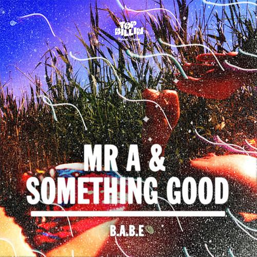 Mr.A & Something Good - B.A.B.E (StardonE remix)