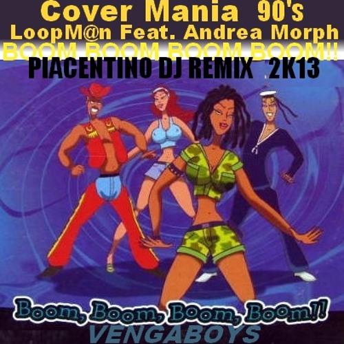 LoopMan Feat.Andrea Morph -Boom,Boom,Boom,Boom!! 2K13 (Vengaboys CoverMania 90's)
