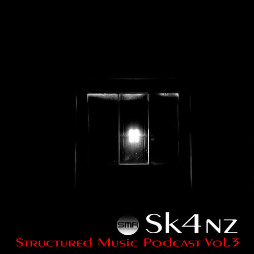 Sk4nZ - Structured Music Podcast Vol.3