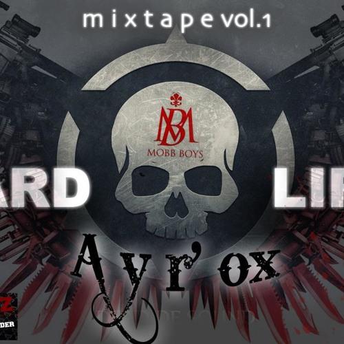 Ayr'Ox _Señorita [ Hard Life Mixtape ]