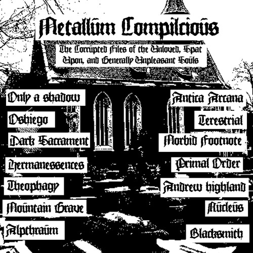 Metallum Compilcious: the corrupted files of the unloved, spat upon, and generally unpleasent souls