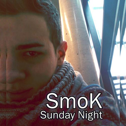 SmoK - Sunday Night