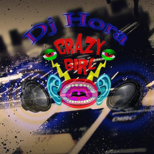 Dj Hora - Crazy Girls