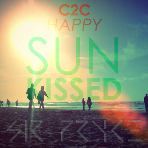 "C2C - Happy (Sir Pryce ""Sunkissed"" Remix)"