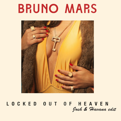 Bruno Mars - Locked Out Of Heaven (Josh&Havana radio edit) FREE DOWNLOAD