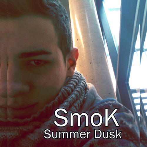 SmoK - Summer Dusk