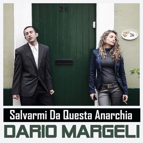 Dario Margeli - Salvarmi Da Questa Anarchia (London Mix & Mastering)