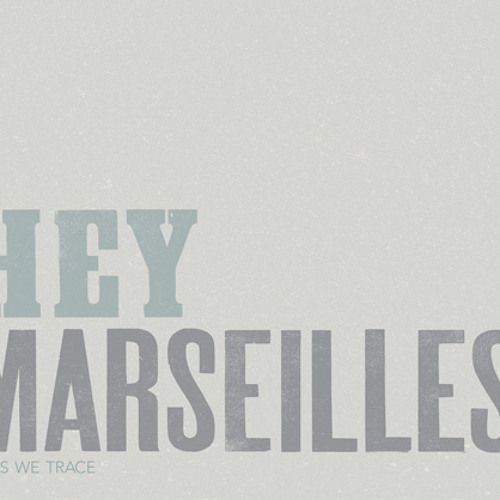 Hey Marseilles - Bright Stars Burning