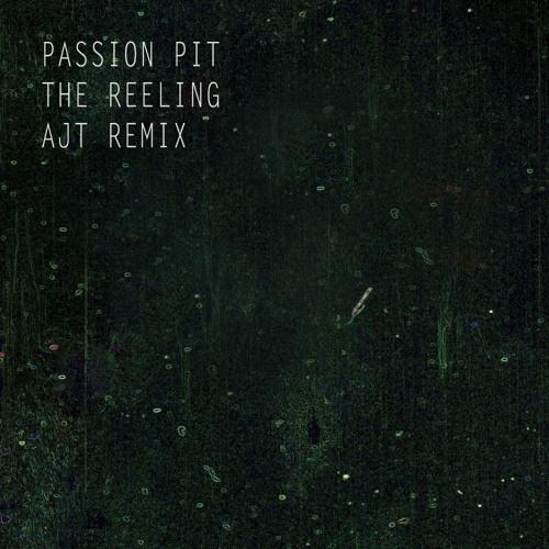 Passion Pit - The Reeling (AJT Remix)