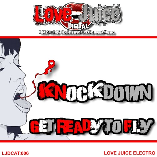 KnockDown - Get Ready to Fly (Original Mix) *Out Apr 15 - Love Juice Digital*