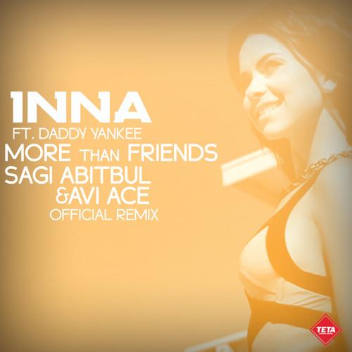 INNA Ft.Daddy Yankee - More Than Friends (Sagi Abitbul & Avi Ace Official Remix)