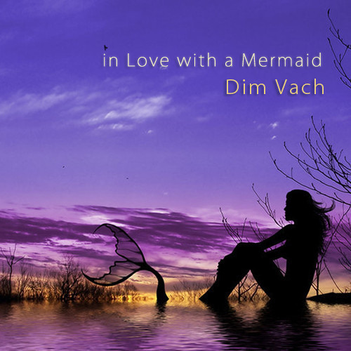 Dim Vach - In Love With a Mermaid