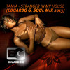 TAMIA - STRANGER IN MY HOUSE (EDUARDO G SOUL 2013)