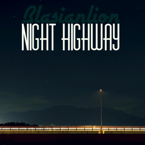 Blasianlion - Night Highway (Free Download)