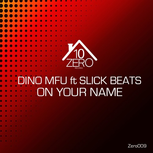 Dino MFU Feat. Slick Beats - On Your Name