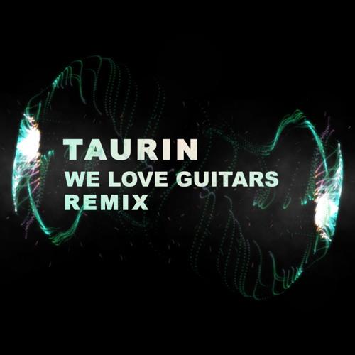 Taurin    (we love guitars Remix, extend., feat. Wolfgang Herkner)