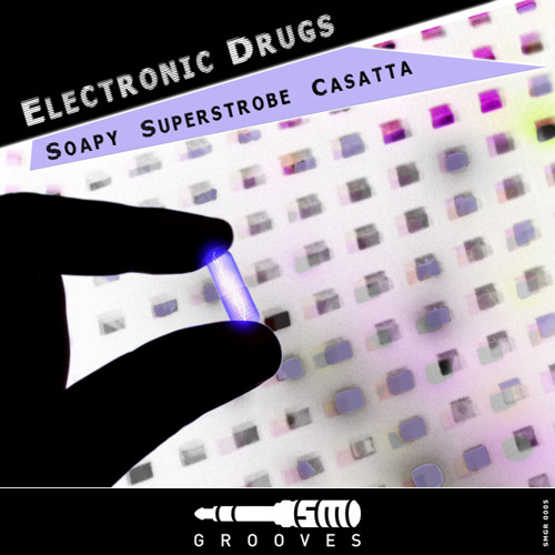 Soapy - Electronic Drugs