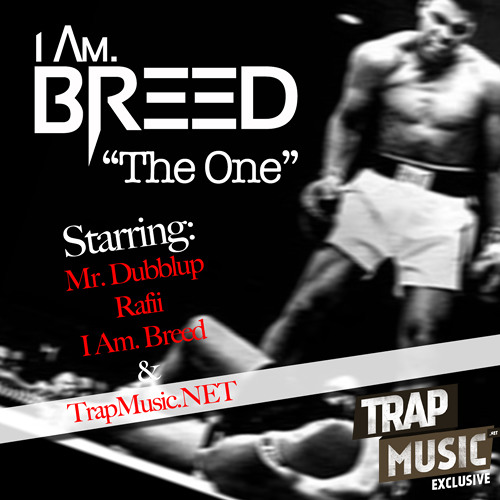 The One by I Am. Breed ft. Mr. Dubblup and Rafii - TrapMusic.NET EXCLUSIVE
