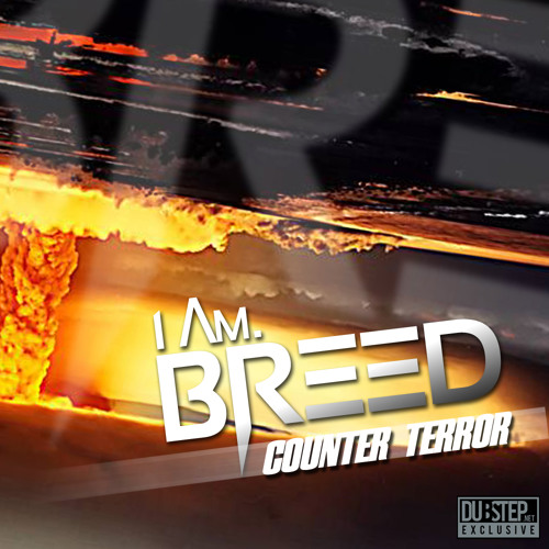 Counter Terror (Improvised Devices) by I Am. Breed - Dubstep.NET Exclusive