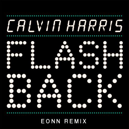 Calvin Harris - Flashback (EONN Remix)