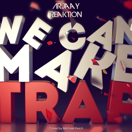 ArJaay & Reakt!on - We Can Make Trap [Download in Description]