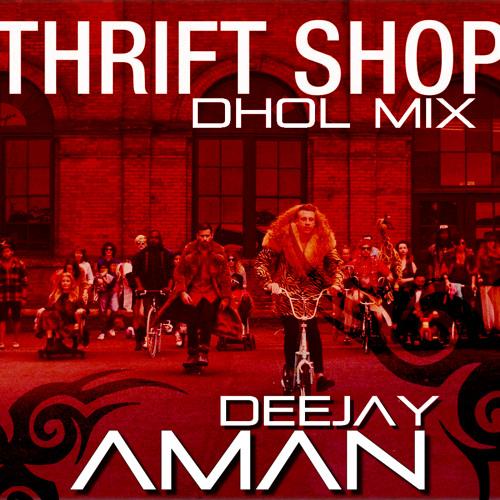 Thrift Shop Dhol Mix- Dj Aman Mixx
