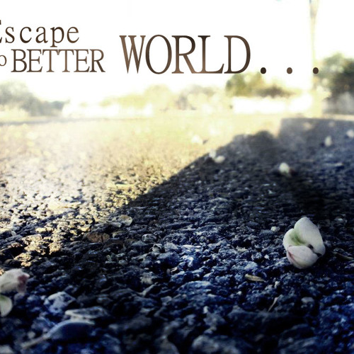 Escape to better world | CEM Finders | Joaquin Couoh