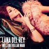 Million Dollar Man (Lana Del Rey flip) - Payme