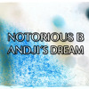 NotoriousB-andji´s dream LQ preview