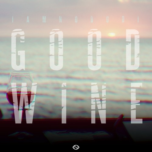 IAMNOBODI - Good Wine