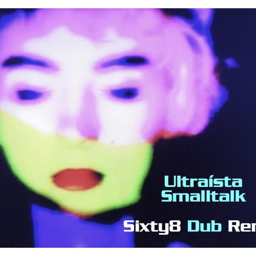 Smalltalk  (Sixty8 Dub Remix)