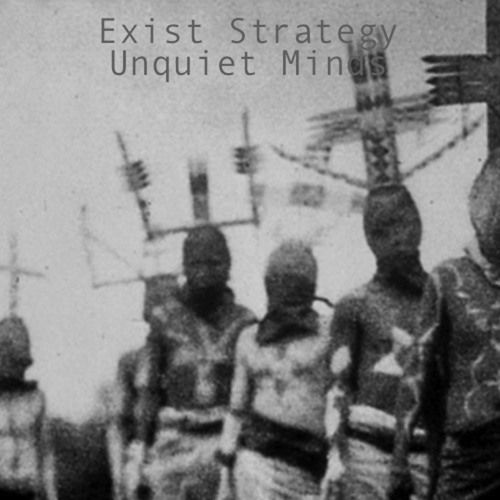 Unquiet Mind by Exist Strategy