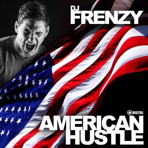 Frenzy - American Hustle (Original Mix) *PREVIEW*