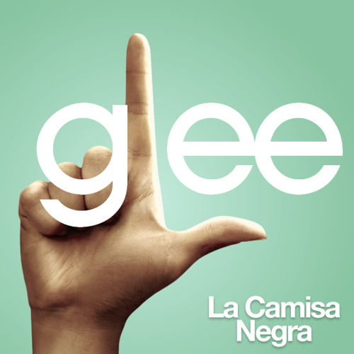 La Camisa Negra (Glee Cast)