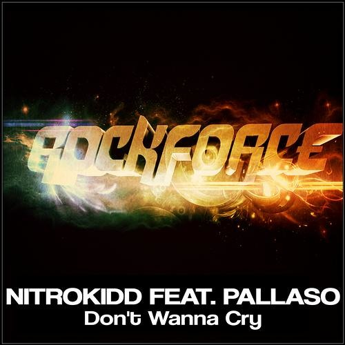 Nitrokidd feat Palleso- Dont wanna cry (Riggers harden up remix) [CLIP] Rockforce Records OUT NOW!