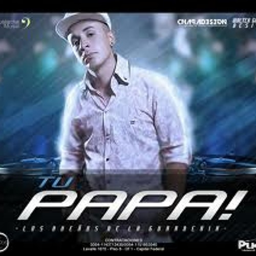 104 - Wachinanga - Tu Papa ( Dj Ghost Sube 128 2013 )